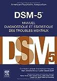 DSM 5 MANUEL DIAGNOSTIQUE ET STATISTIQUE DES TROUBLES MENTAUX