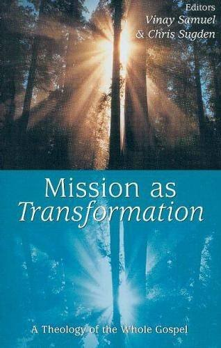 Mission as Transformation: A Theology of the Whole Gospel (Regnum Studies in Mission)