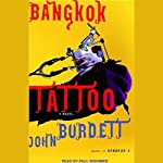 Bangkok Tattoo (       UNABRIDGED) by John Burdett Narrated by Paul Boehmer