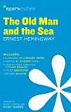 SparkNotes Editors Old Man and the Sea by Ernest Hemingway, The (SparkNotes Literature Guide)