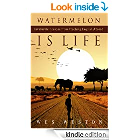 Watermelon is Life: Invaluable Lessons from Teaching English Abroad (Do U English Book 2)