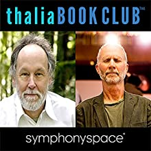 Thalia Book Club: John Luther Adams and Barry Lopez Speech by Barry Lopez Narrated by John Luther Adams