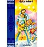 img - for [(Guitar Wizard)] [Author: Walije Gondwe] published on (April, 1991) book / textbook / text book