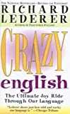 Crazy English: The Ultimate Joy Ride Through Our Language (1417616989) by Lederer, Richard
