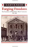 Forging Freedom: The Formation of Philadelphia's Black Community, 1720-1840