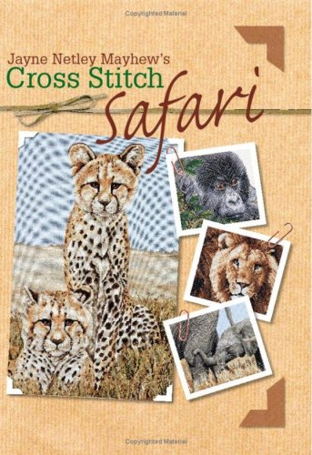 Jayne Netley Mayhew's Cross Stitch Safari, Jayne Mayhew