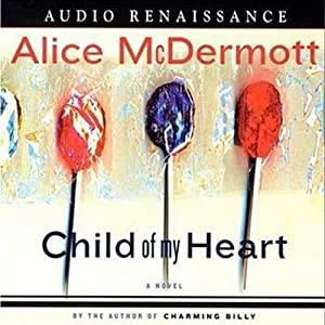 Child of My Heart | [Alice McDermott]