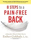 img - for By Gokhale, Esther 8 Steps to a Pain-Free Back: Natural Posture Solutions for Pain in the Back, Neck, Shoulder, Hip, Knee, and Foot 1st Edition Paperback book / textbook / text book