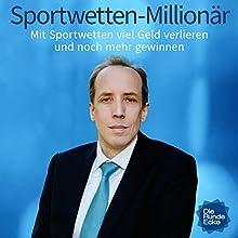 Sportwetten-Millionär: Mit Sportwetten viel Geld verlieren und noch mehr gewinnen Hörbuch von Jörg Bochow Gesprochen von: Jörg Bochow