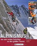 Alpinismus: von den ersten Schritten zu den großen Touren