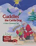 Cuddles the Cattle Dog: A New Christmas Tail