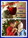 Christmas with 7 Sisters: Real Christmas for Real People