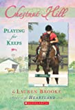 Playing for Keeps (Chestnut Hill #4) (0439738571) by Brooke, Lauren