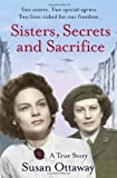 Book - Sisters, Secrets and Sacrifice: The True Story of WWII Special Agents Eileen and Jacqueline Nearne