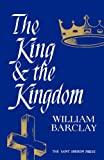 The King and the Kingdom (0715200062) by Barclay, William