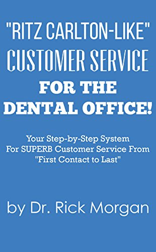 ritz-carlton-like-customer-service-for-the-dental-office-your-step-by-step-system-for-superb-custome