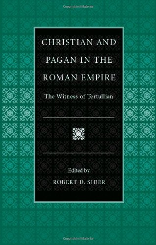 Christian and Pagan in the Roman Empire: The Witness of Tertullian (Selections from the Fathers of the Church)