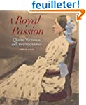 A Royal Passion - Queen Victoria and...
