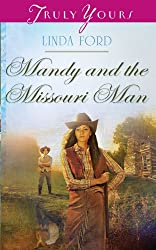 Mandy and the Missouri Man (Truly Yours Digital Editions Book 1003)