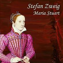 Maria Stuart Hörbuch von Stefan Zweig Gesprochen von: Jan Koester