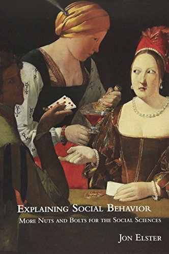 Explaining Social Behavior Paperback: More Nuts and Bolts for the Social Sciences