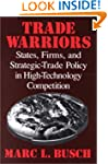 Trade Warriors: States, Firms, and St...