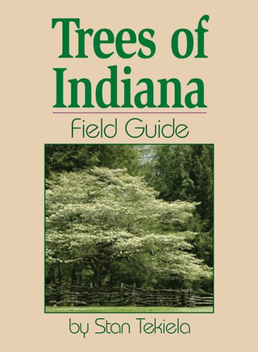 Trees of Indiana Field Guide (Field Guides)