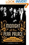 Midnight at the Pera Palace: The Birt...