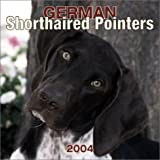 German Shorthaired Pointers 2004 Calendar