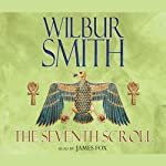 Seventh Scroll (       ABRIDGED) by Wilbur Smith Narrated by James Fox