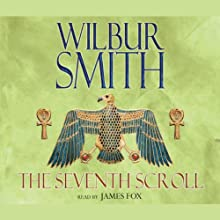 The Seventh Scroll: Ancient Egyptian, Book 2 Audiobook by Wilbur Smith Narrated by James Fox