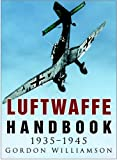 Luftwaffe Handbook 1935-1945 (0750941197) by Williamson, Gordon
