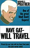 Have Gat--Will Travel (0759214883) by Prather, Richard S.