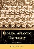 img - for Florida Atlantic University (College History) book / textbook / text book