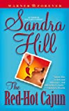 The Red-Hot Cajun (Warner Forever) (0446612960) by Hill, Sandra