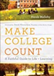 Make College Count: A Faithful Guide...
