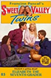 Elizabeth the Seventh Grader (Sweet Valley Twins)