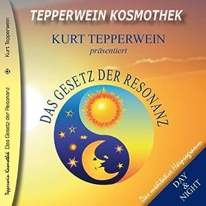 Das Gesetz der Resonanz (Tepperwein Kosmothek) Hörbuch