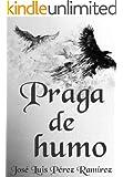 PRAGA DE HUMO