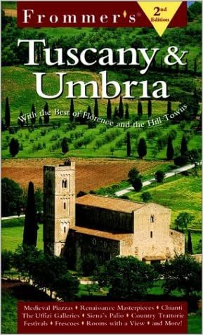 Frommer'sTuscany & Umbria: With the Best of Florence and the Hill Towns (Frommer's Tuscany and Umbria, 2nd ed)