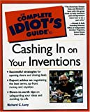 cover of The Complete Idiot's Guide to Cashing in On Your Inventions