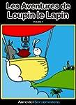 Les Aventures de Loupin le Lapin: Liv...