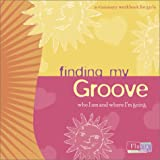 img - for Finding My Groove: Who I Am and Where I'm Going book / textbook / text book