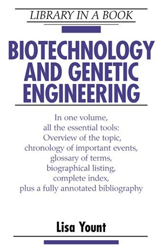 Biotechnology and Genetic Engineering (Library in a Book)