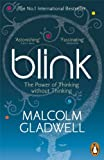 Malcolm Gladwell Blink: The Power of Thinking Without Thinking