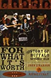 John Einarson For What Its Worth: The Story of Buffalo Springfield