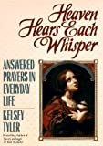 img - for Heaven hears each whisper: answered prayers in eve book / textbook / text book