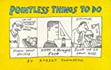 Robert Thompson Pointless Things To Do