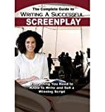img - for [(The Complete Guide to Writing a Successful Screenplay: Everything You Need to Know to Write & Sell a Winning Script)] [Author: Melissa Samaroo] published on (June, 2015) book / textbook / text book