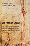 Die Passion Christi. (340206555X) by Reinhold Zwick